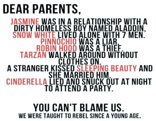 Disney=rebellion?: Dear Parents, Quotes, Truth, Funny Stuff, So True, Funnies, Things, Disney