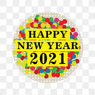 Happy New Year 2021 Png Background Design Happy New Year Logo 2021 Lunar New Year Png Free Happy Chinese New Year 2021 Png And Vector With Transparent Backgr In 2021 Happy