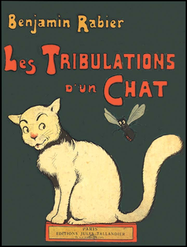 LES TRIBULATIONS D'UN CHAT by Benjamin Rabier   This does look like a cat who might encounter tribulations, if not instigate them.