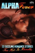Alpha Fever: 22 Sizzling Romance Stories
