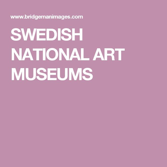 SWEDISH NATIONAL ART MUSEUMS