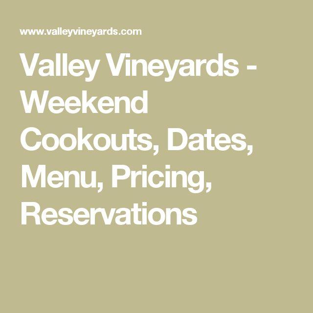 Valley Vineyards - Weekend Cookouts, Dates, Menu, Pricing, Reservations