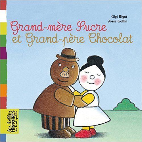 Amazon.fr - BELLES HISTOIRES G-M SUCRE ET G-P CHOCOLAT - Gigi Bigot, Josse Goffin - Livres