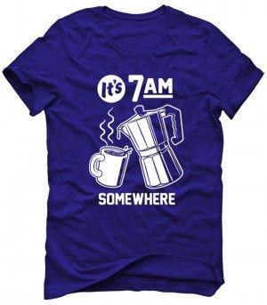 IT'S 7AM SOMEWHERE Koszulka Tshirt Bluza Męska Damska