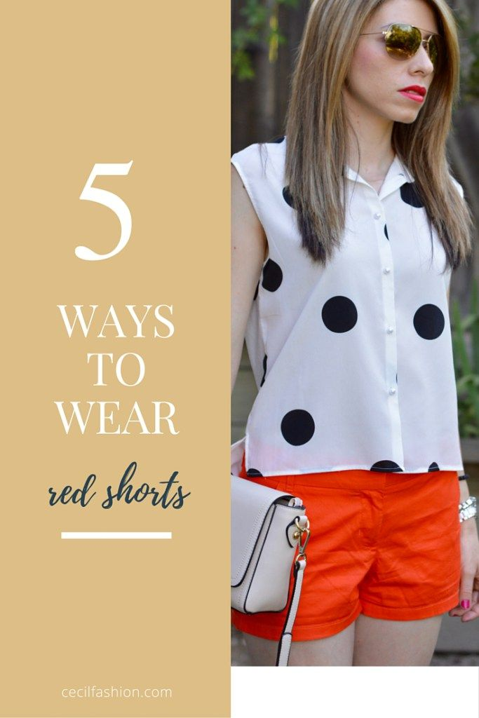 5 Ways to Wear Red Shorts | Shorts outfit ideas for women. | Cecil Fashion