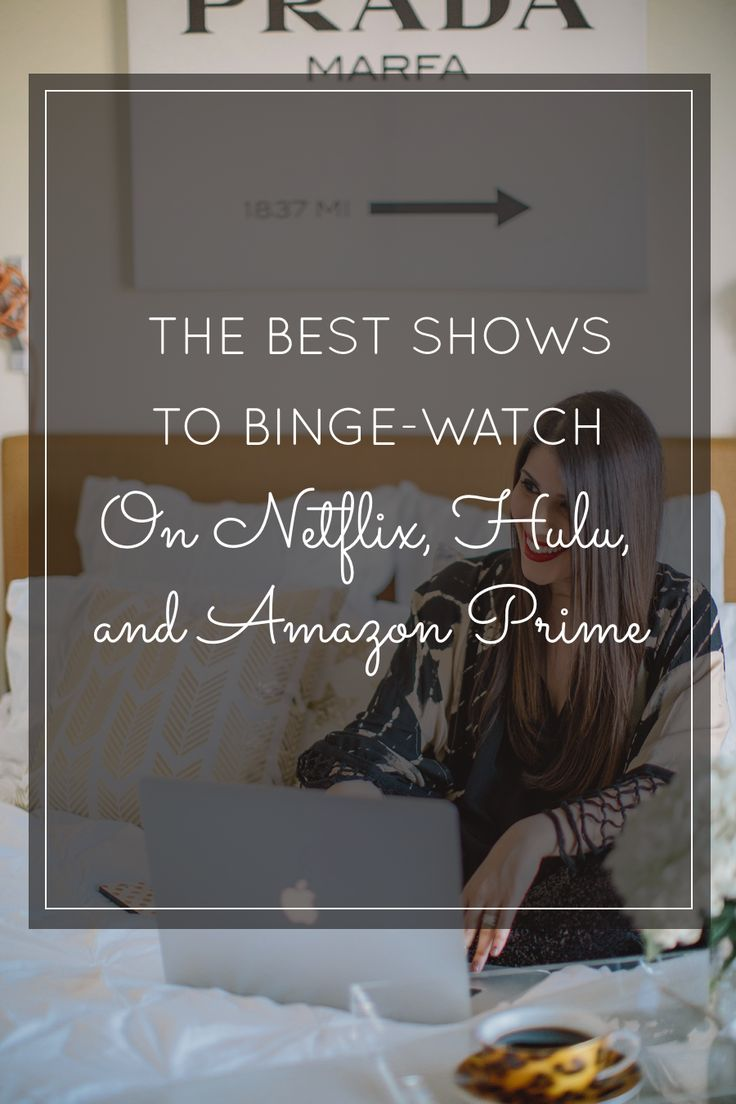 The Best Shows to Binge-Watch on Netflix, Hulu, and Amazon Prime Streaming (This list is HUGE!)