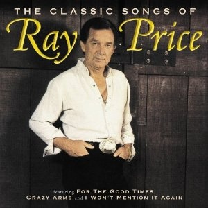 Ray Price, singer, born in Perryville, Tx.: Dads Bands, Bands Open, Ray Price For, Price Smoothest Voice, My Dads, Ray Price Smoothest, Price Mi Dads,  Dust Covers, Ray Price Mi