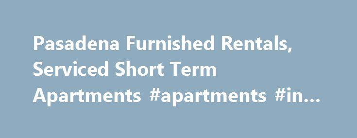 Pasadena Furnished Rentals, Serviced Short Term Apartments #apartments #in #austin #tx http://apartments.remmont.com/pasadena-furnished-rentals-serviced-short-term-apartments-apartments-in-austin-tx/  #pasadena apartments # Pasadena Furnished Rentals We understand that housing is a very personal thing and everyone has different needs and tastes. This is the reason Key Housing offers such a wide variety of locations and furnishing packages to choose from. Our rentals range from dorm style…