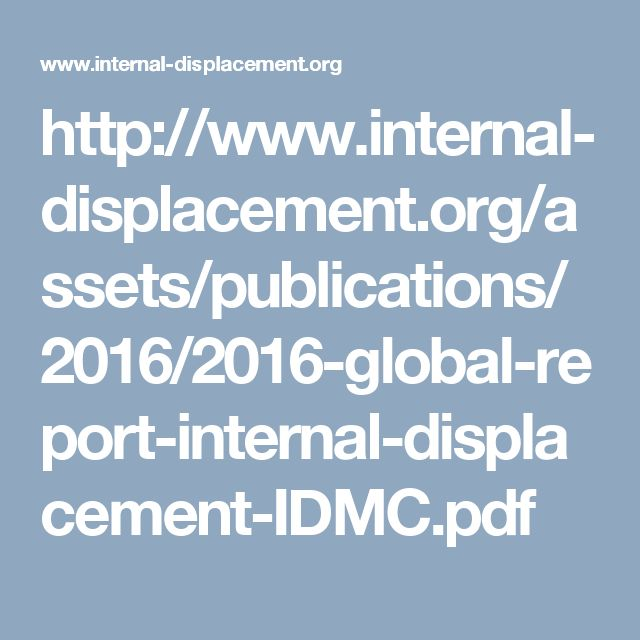 http://www.internal-displacement.org/assets/publications/2016/2016-global-report-internal-displacement-IDMC.pdf