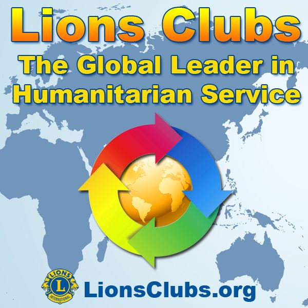 Lions Clubs - the Global Leader in Humanitarian Service! http://lionsclubs.org