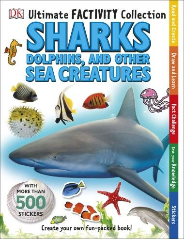 Ultimate Factivity Collection Sharks, Dolphins and Other Sea Creatures: de la 5 ani