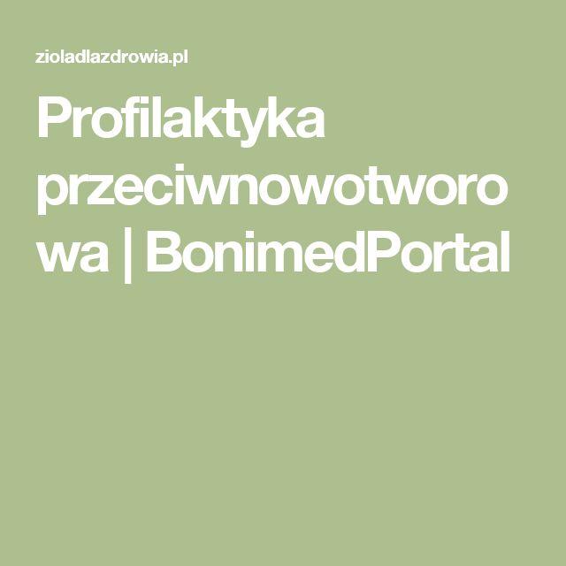 Profilaktyka przeciwnowotworowa   BonimedPortal