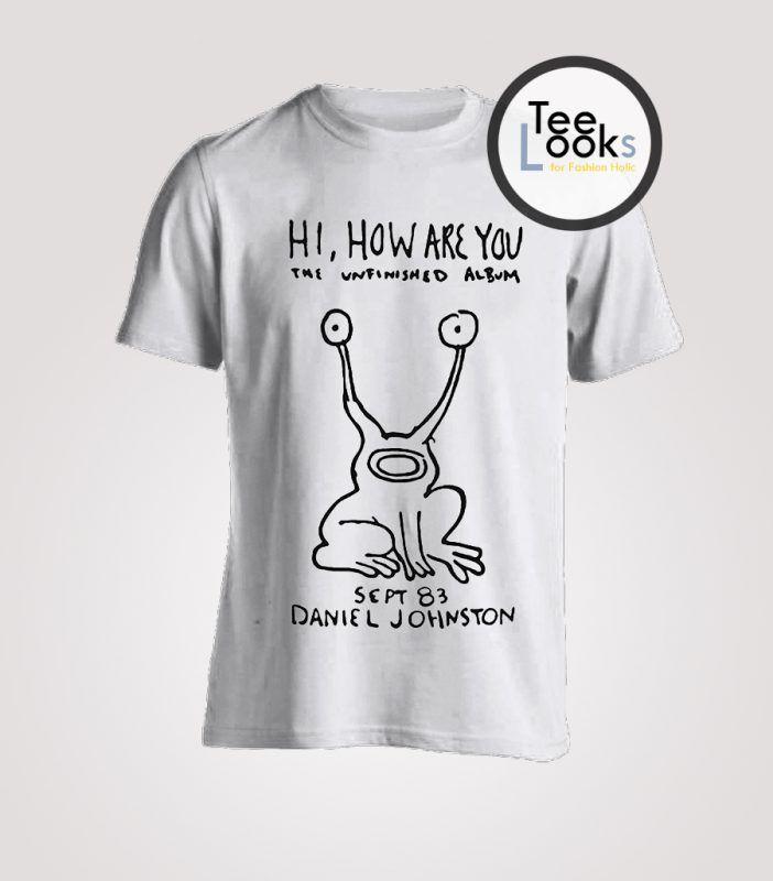 Hi How Are You T shirt Daniel Johnston The Unfinished Album Kurt Cobain Top Men