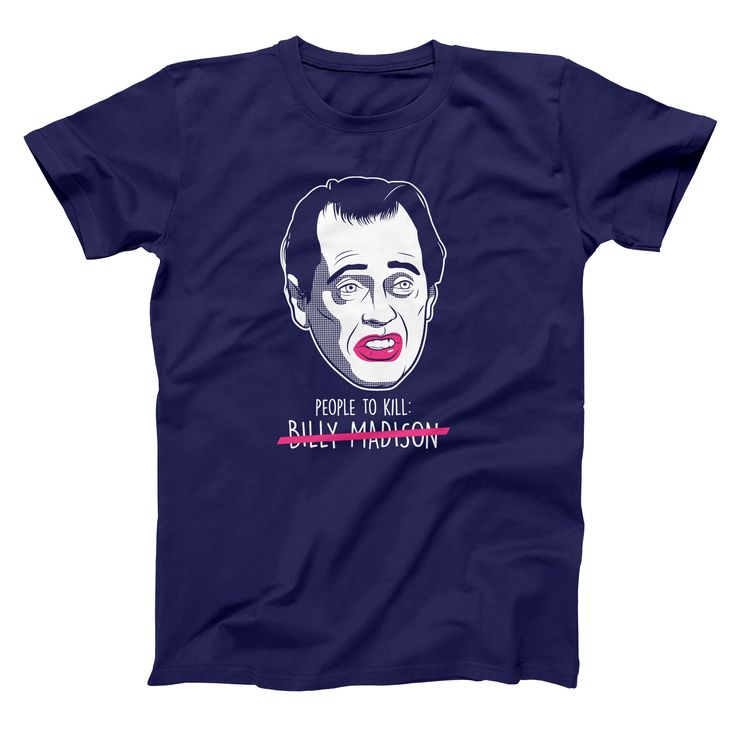 People To Kill Billy Madison Men's T-Shirt