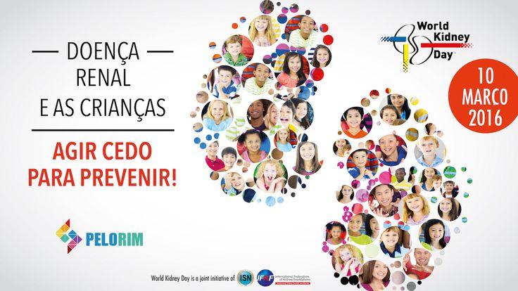 """O Dia Mundial do Rim 2016 celebra-se no dia 10 de março, sob os lemas """"Doença renal e as crianças"""" e """"Agir cedo para prevenir""""."""
