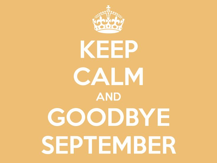 Keep Calm and Goodbye September!!!