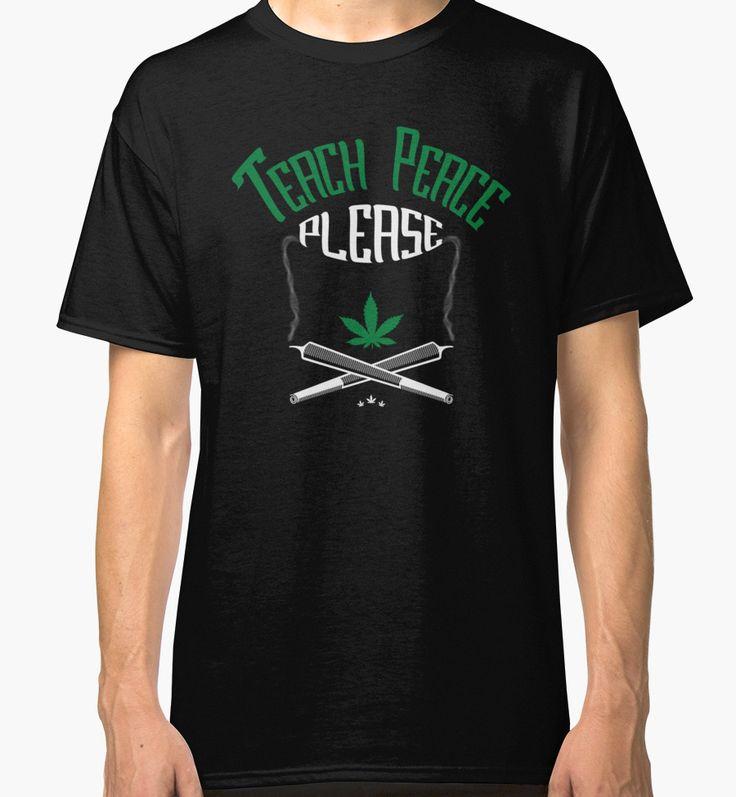 Smoke Weed &Teach Peace Redbubble T-Shirt