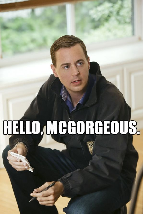 "5. ""Hello, McGorgeous."""