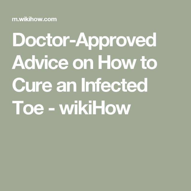 Doctor-Approved Advice on How to Cure an Infected Toe - wikiHow