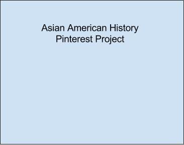 Module 3 Pinterest Project Filipino vs Chinese Americans