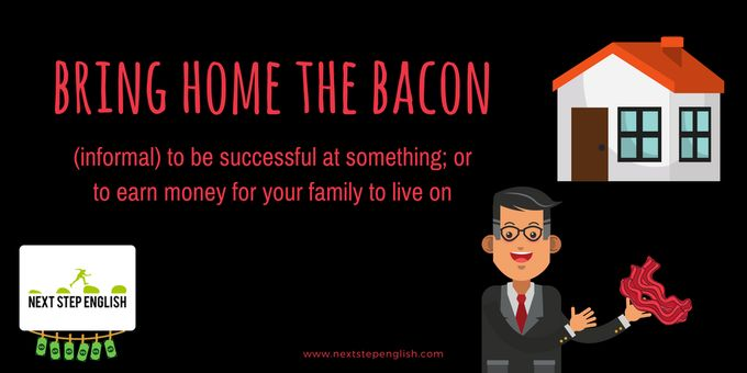 bring home the bacon, idioms in English, English visual vocabulary, English slang expressions, bring home the bacon meaning, bring home the bacon definition, fluent in English, advanced English vocabulary, ESL vocabulary, Twitter English, Next Step English