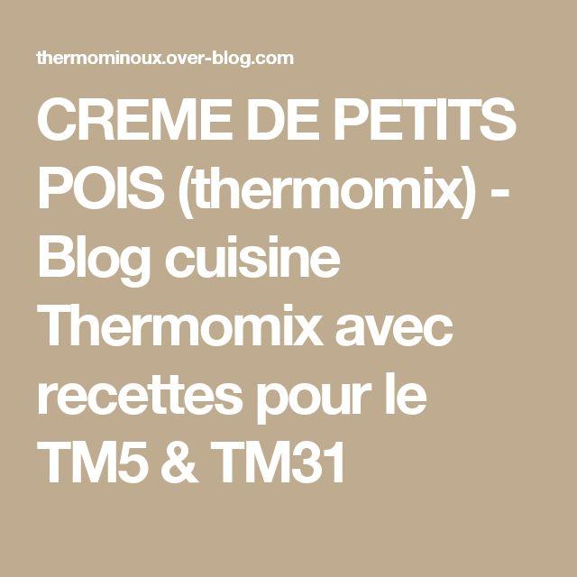 CREME DE PETITS POIS (thermomix) - Blog cuisine Thermomix avec recettes pour le TM5 & TM31