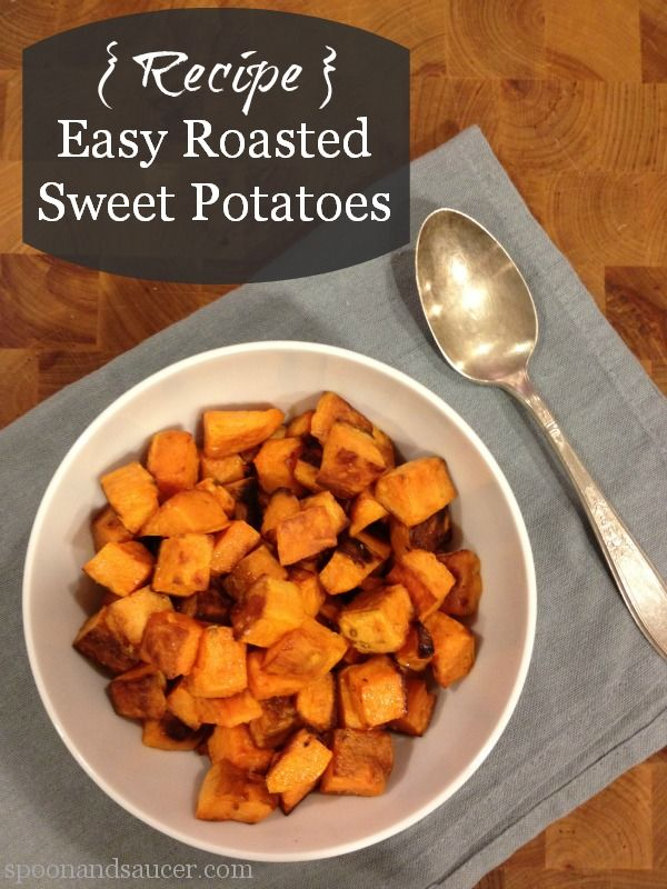 Super easy idea for dinner: Easy Roasted Sweet Potatoes Recipe