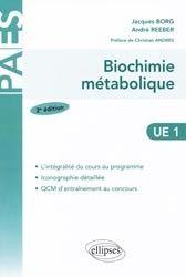 Biochimie métabolique : cours et QCM / Jacques Borg, André Reeber ; préface de Christian Andres  - 2e édition, Paris : Ellipses, impr. 2010, cop. 2008 BU LILLE 1, Cote 572.4 BOR http://catalogue.univ-lille1.fr/F/?func=find-b&find_code=SYS&adjacent=N&local_base=LIL01&request=000625153