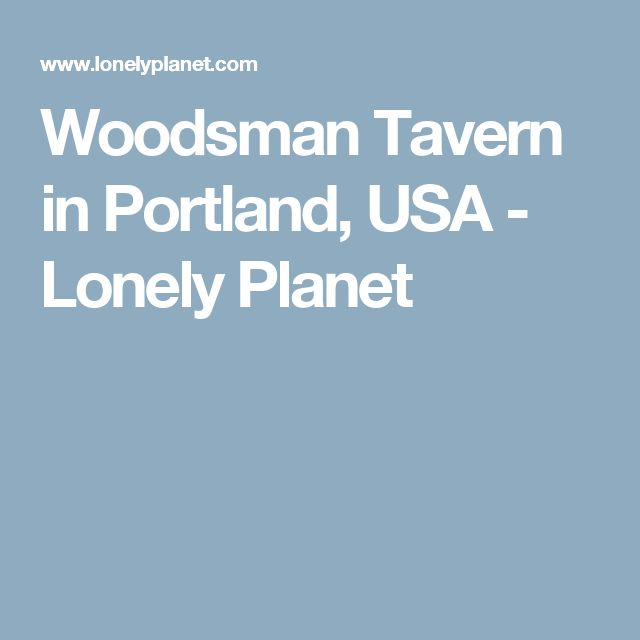 Woodsman Tavern in Portland, USA - Lonely Planet