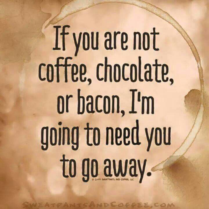 3 of our greatest loves. Coffee, chocolate and bacon.