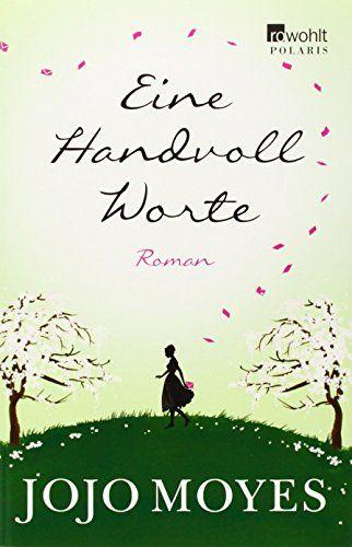 Eine Handvoll Worte: Amazon.de: Jojo Moyes, Marion Balkenhol: Bücher