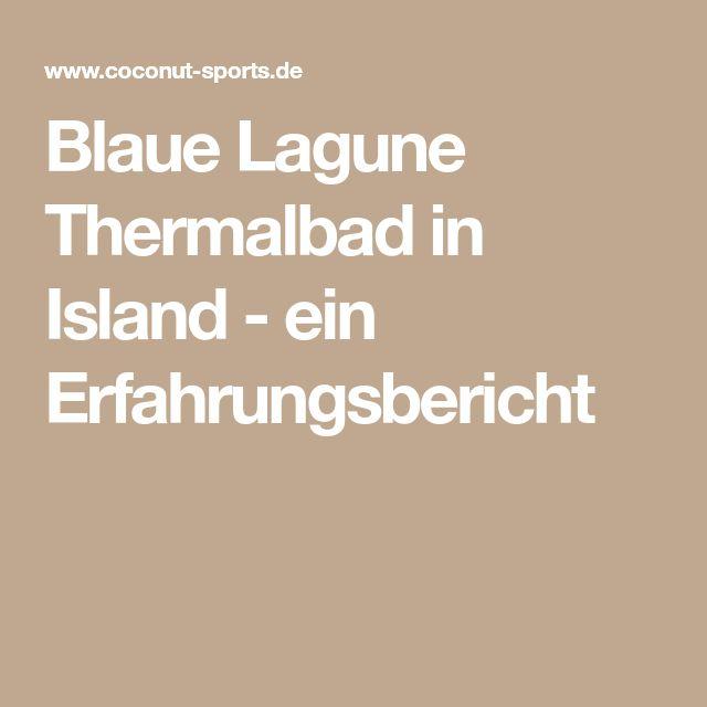 Blaue Lagune Thermalbad in Island - ein Erfahrungsbericht