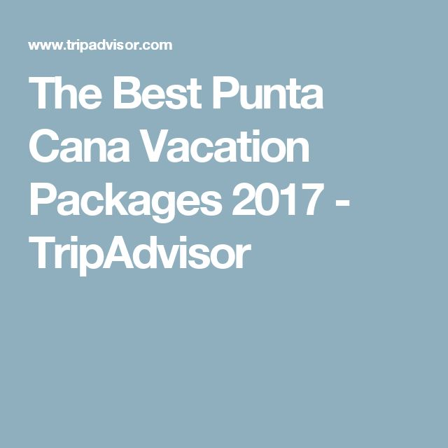 The Best Punta Cana Vacation Packages 2017 - TripAdvisor