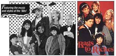Rags to Riches the tv show you know it was awesome.