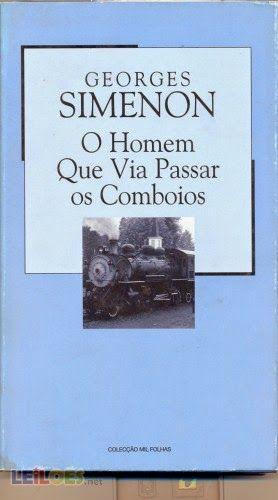 .   Dos Meus Livros: O homem que via passar os comboios - Georges Simen...