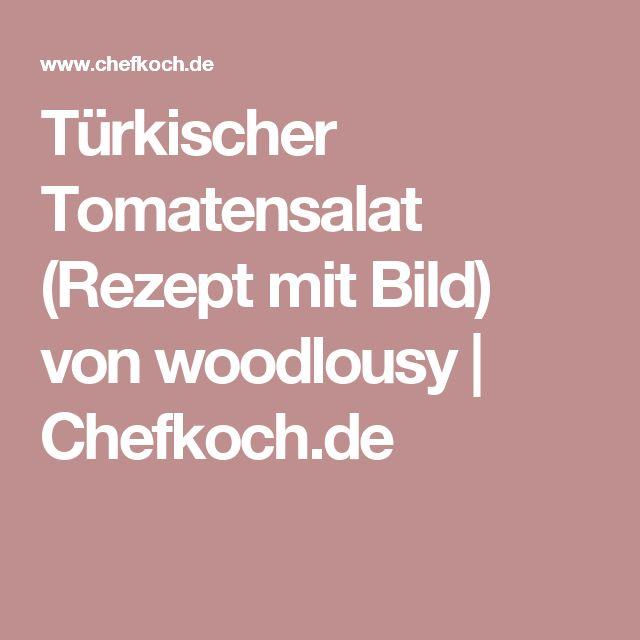 Türkischer Tomatensalat (Rezept mit Bild) von woodlousy | Chefkoch.de