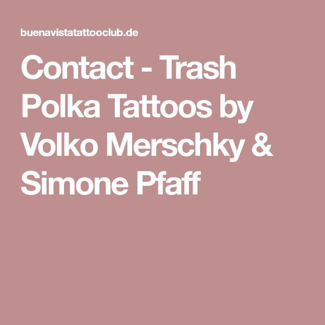 Contact - Trash Polka Tattoos by Volko Merschky & Simone Pfaff