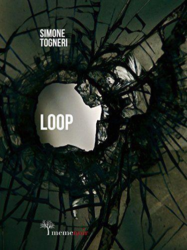 Loop di Simone Togneri, http://www.amazon.it/dp/B00LZ2AK52/ref=cm_sw_r_pi_dp_Uunyub1WFNHHX