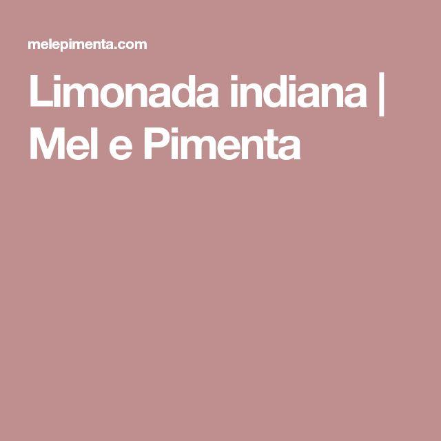 Limonada indiana   Mel e Pimenta