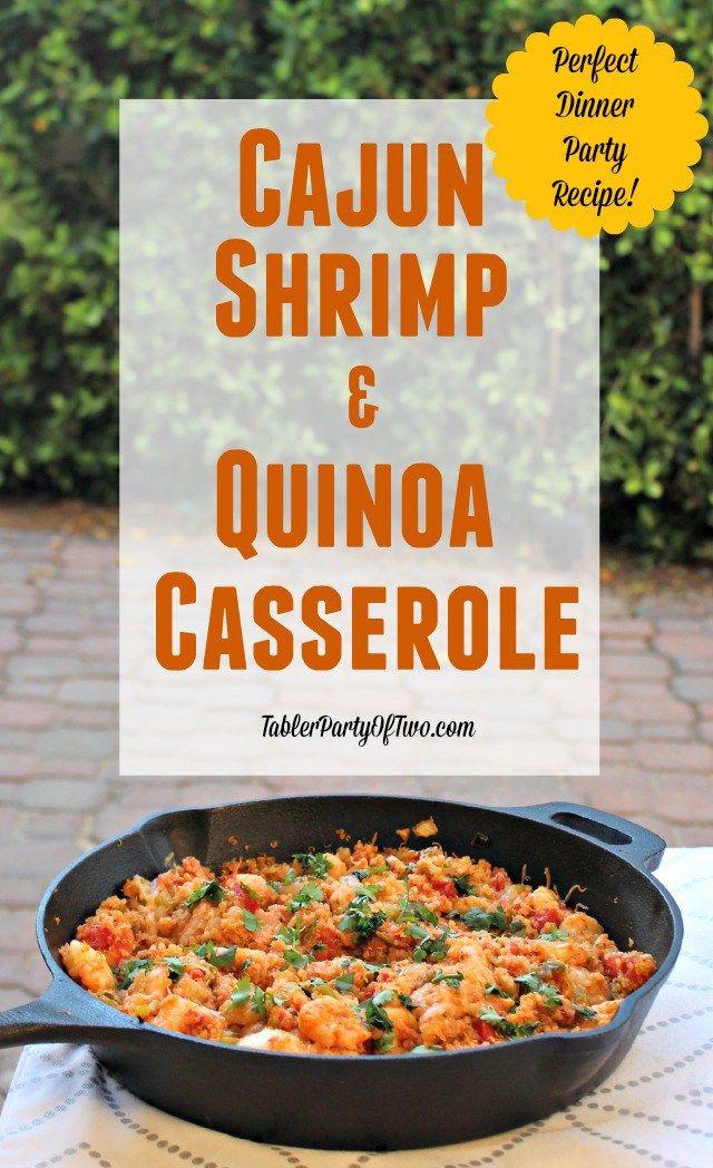Cajun Shrimp and Quinoa Casserole. TablerPartyOfTwo.com