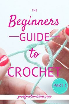 """The Beginners Guide to Crochet"" - Part 1 - Joy of Motion the first part of a 4-part blog series covering all the necessary steps to master crochet. Go from ""I have no clue about crochet"" to ""I can crochet a sweater!"""
