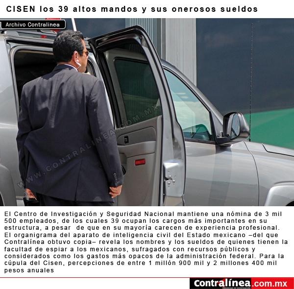 Los altos mandos del Cisen son los mejor pagados del gobierno federal, revela investigación de @badillo_contra