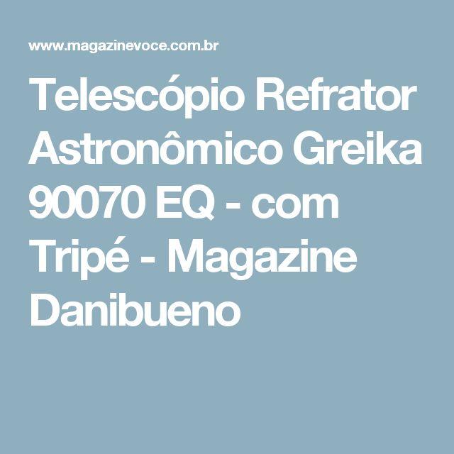 Telescópio Refrator Astronômico Greika 90070 EQ - com Tripé - Magazine Danibueno