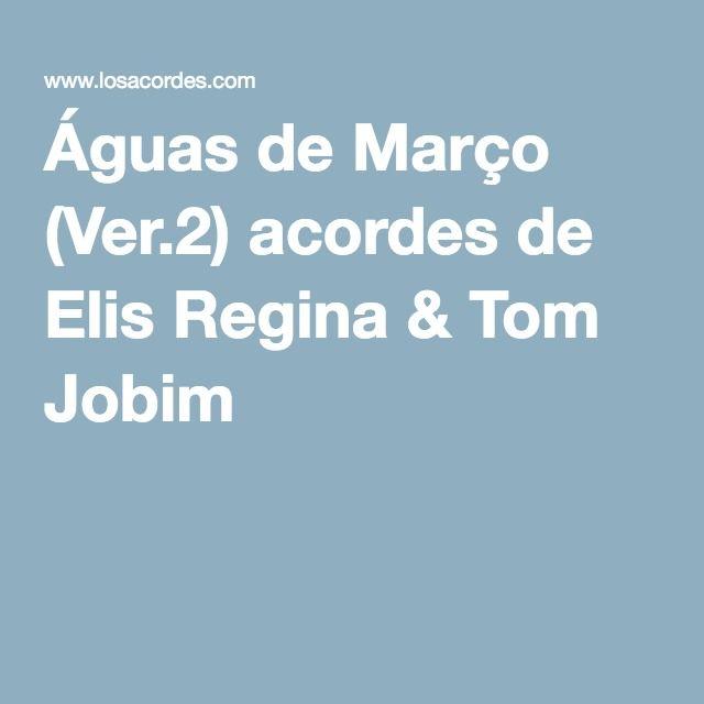 Águas de Março (Ver.2) acordes de Elis Regina & Tom Jobim