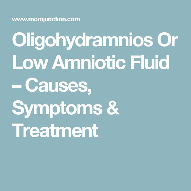 Oligohydramnios Or Low Amniotic Fluid – Causes, Symptoms & Treatment