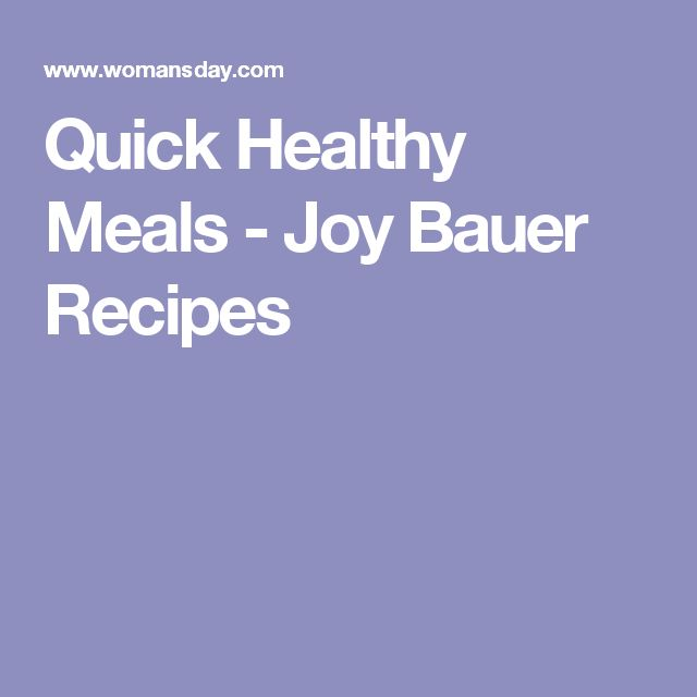 Quick Healthy Meals - Joy Bauer Recipes