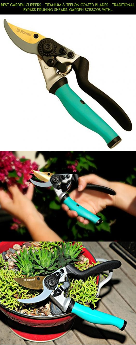 Best Garden Clippers - Titanium & Teflon Coated Blades - Traditional Bypass Pruning Shears. Garden Scissors With Anti Slip Ergonomic Rotating Handle. Garden Tool Avoids Carpal Tunnel & Blisters. #drone #tech #parts #racing #camera #gadgets #plans #fpv #technology #kit #shopping #trimmers #products #women #for