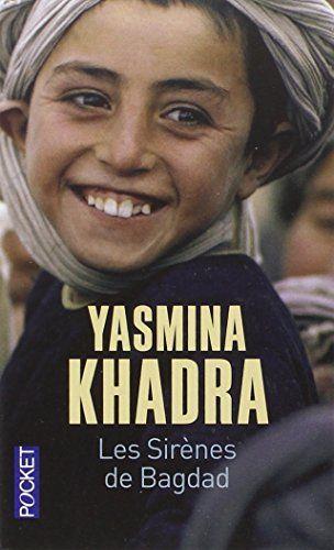 Les sirènes de Bagdad de Yasmina KHADRA http://www.amazon.fr/dp/226620498X/ref=cm_sw_r_pi_dp_IXDAub1SJCZC6