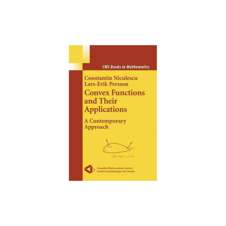 Convex Functions And Their Applications ( CMS Books in Mathematics) (Hardcover)