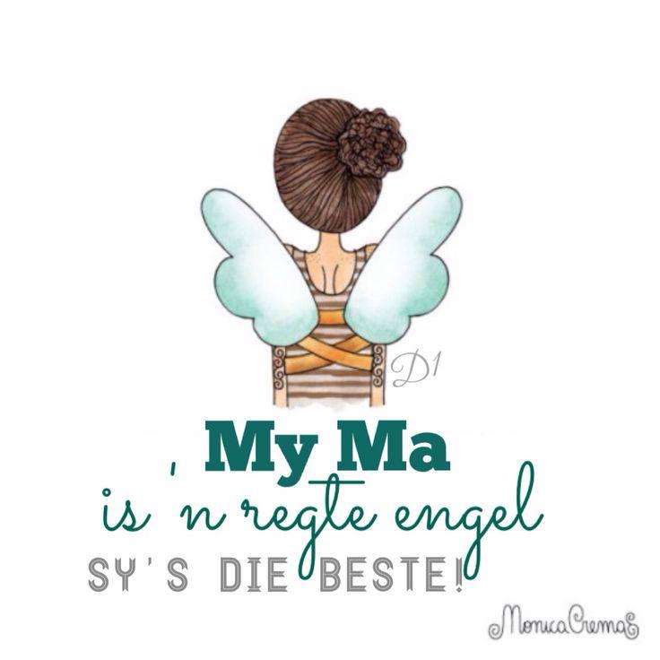 My ma Is 'n regte engel Sy's die beste